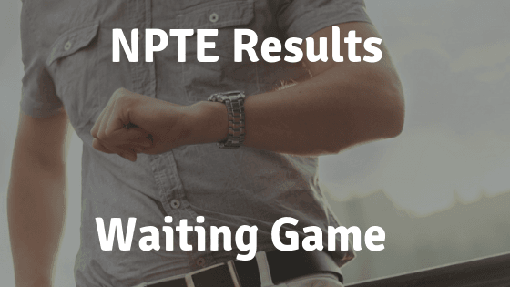 NPTE Results Waiting Game