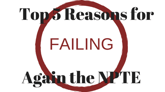 The Top 5 NPTE Reasons for Failing Again